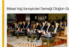 Ordinary General Meeting of Vegetable Oils and Fats Industrialists Association was held.
